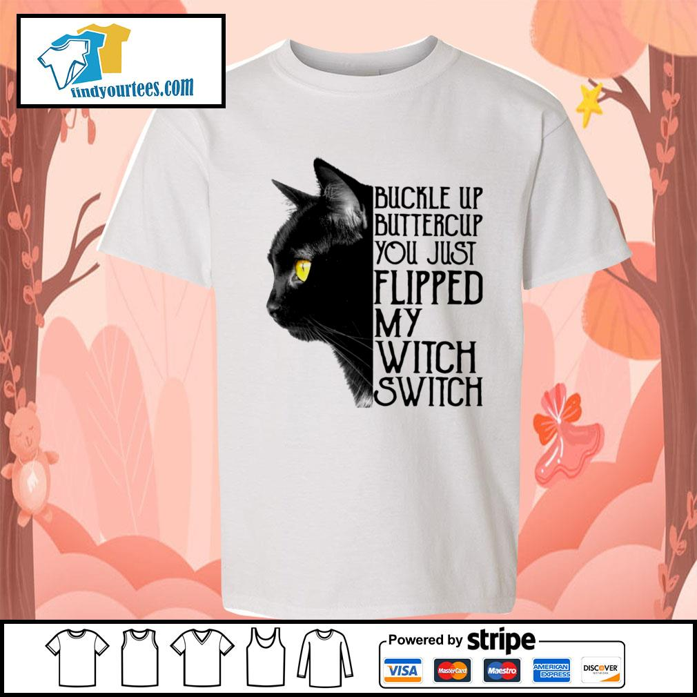 Black cat buckle up buttercup you just flipped my witch switch s Kid-T-shirt