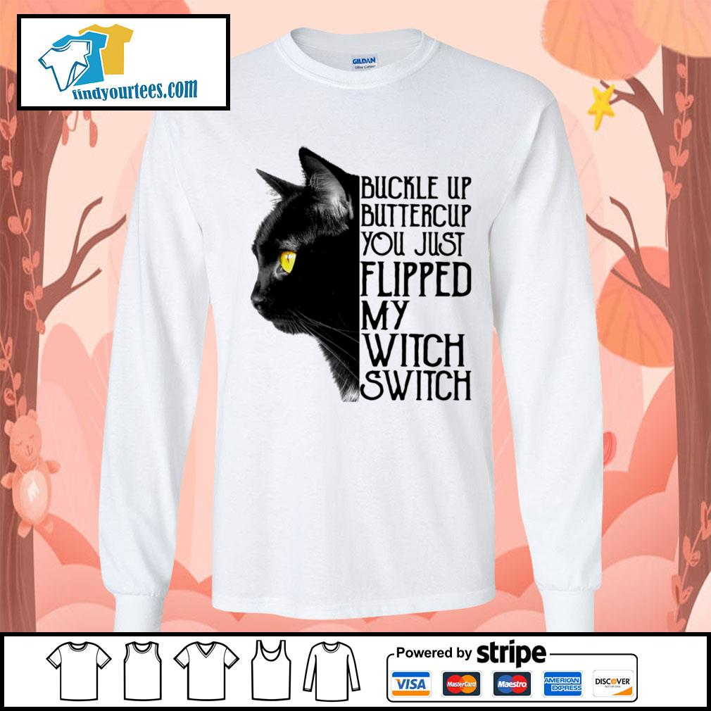 Black cat buckle up buttercup you just flipped my witch switch s Long-Sleeves-Tee