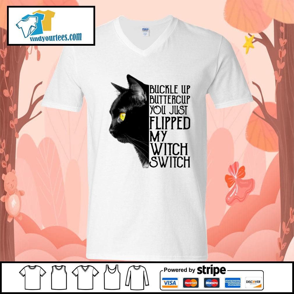 Black cat buckle up buttercup you just flipped my witch switch s V-neck-T-shirt