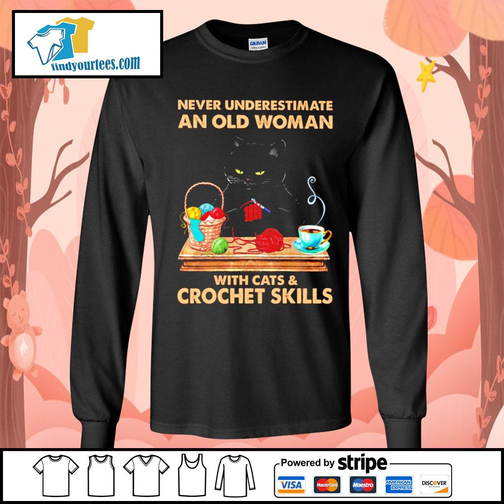 Black cat never underestimate an old woman with cats and crochet skills s Long-Sleeves-Tee