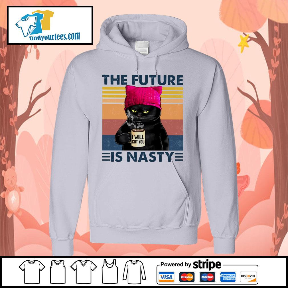 Black Cat the future I will cut you is nasty vintage s Hoodie