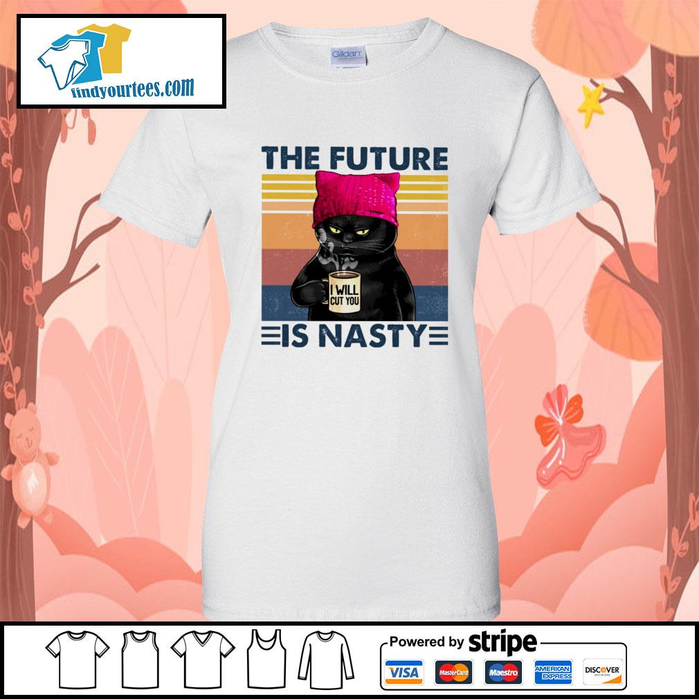 Black Cat the future I will cut you is nasty vintage s Ladies-Tee