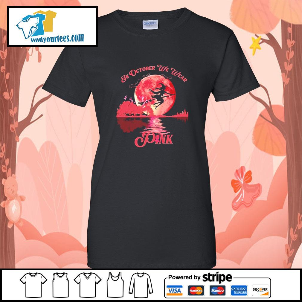 Breast Cancer Witch in october we wear pink Halloween s Ladies-Tee