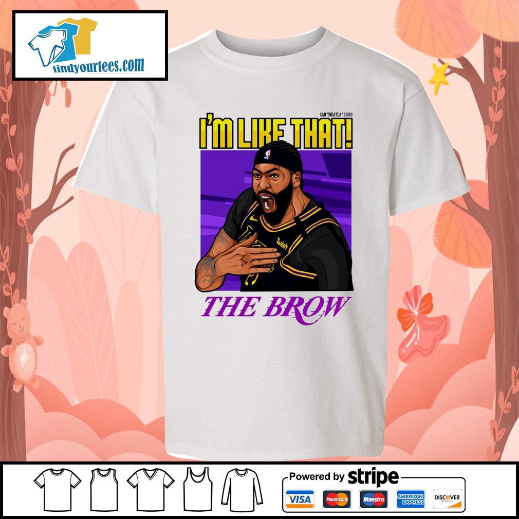 Can't beat LA 2020 I'm like that The Brow s Kid-T-shirt