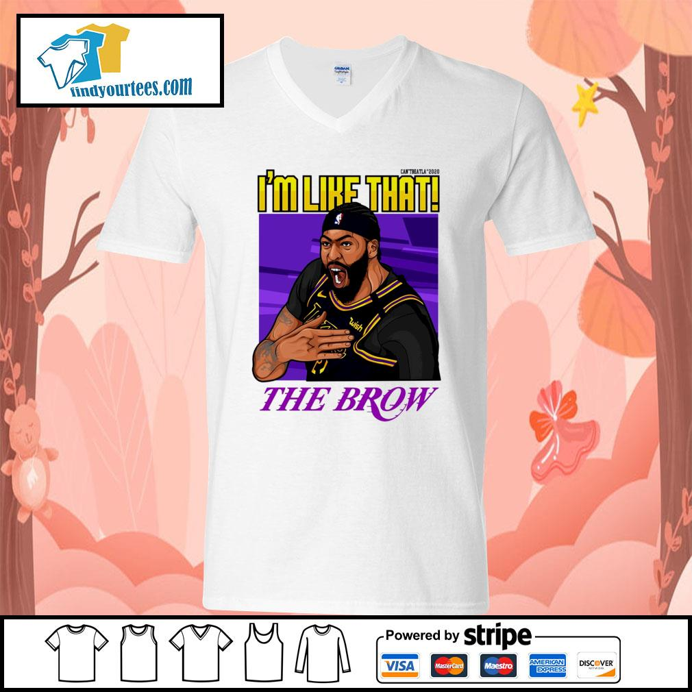Can't beat LA 2020 I'm like that The Brow s V-neck-T-shirt