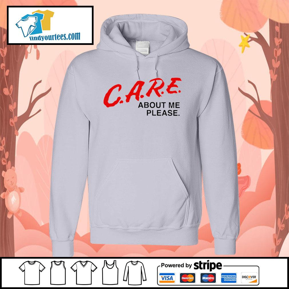 Care about me please s Hoodie