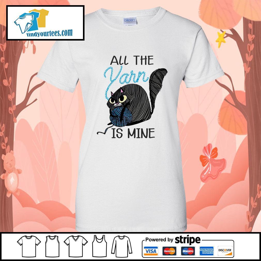 Cat All the Yarn is mine s Ladies-Tee
