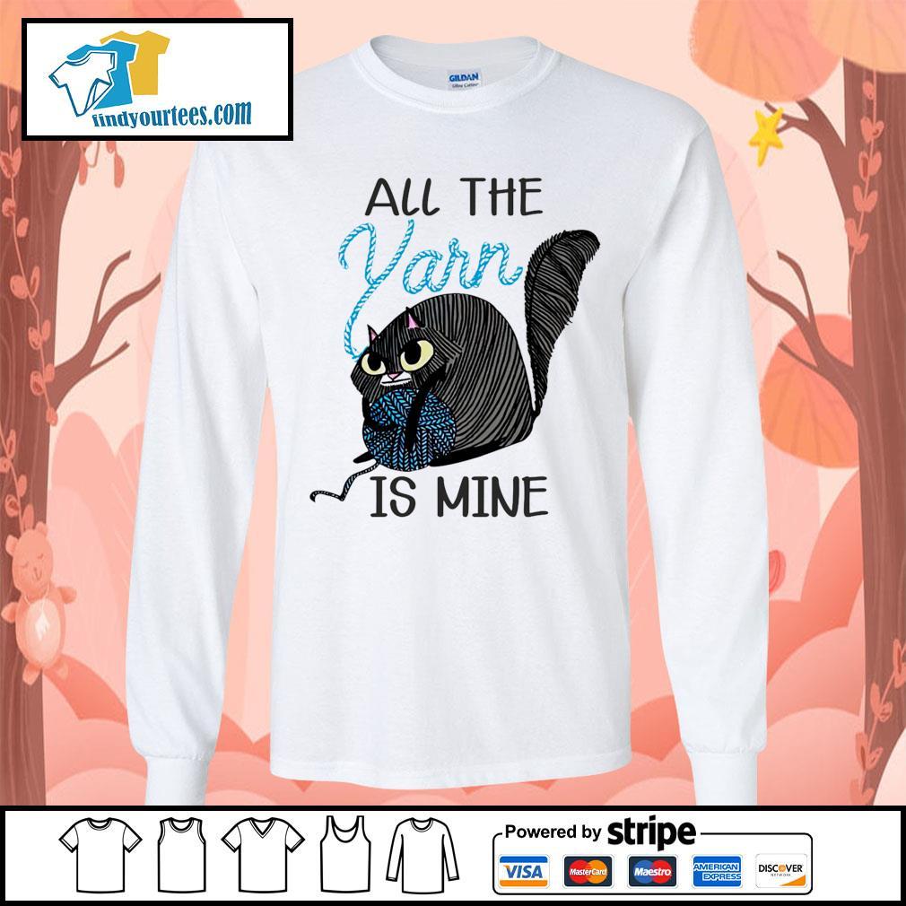 Cat All the Yarn is mine s Long-Sleeves-Tee