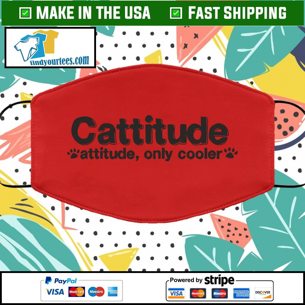 Cattitude attitude only cooler face mask red