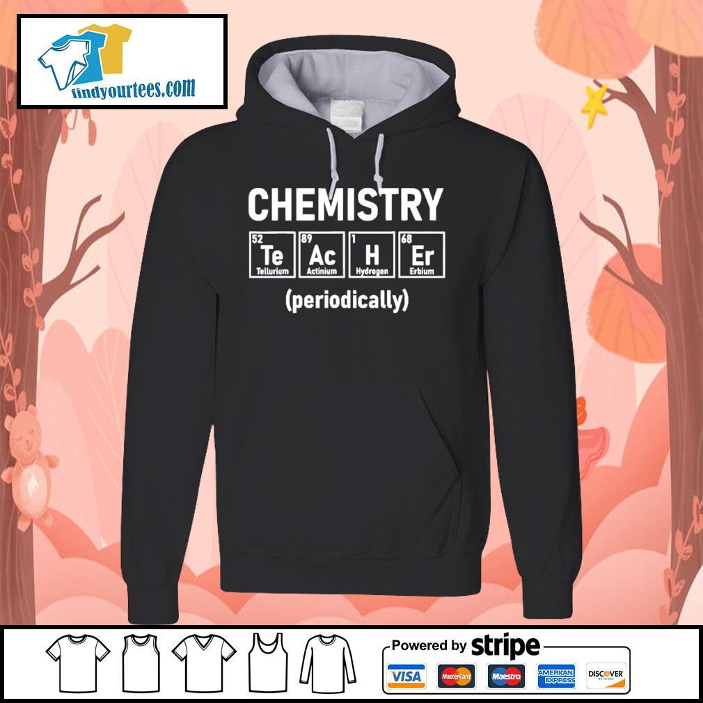Chemistry teacher periodically s Hoodie