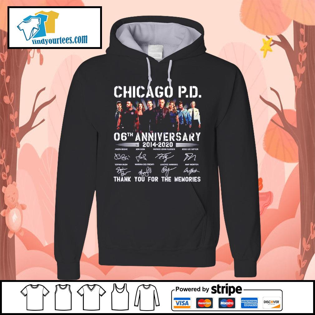 Chicago P.D 06th anniversary 2014 2020 thank you for the memories s Hoodie