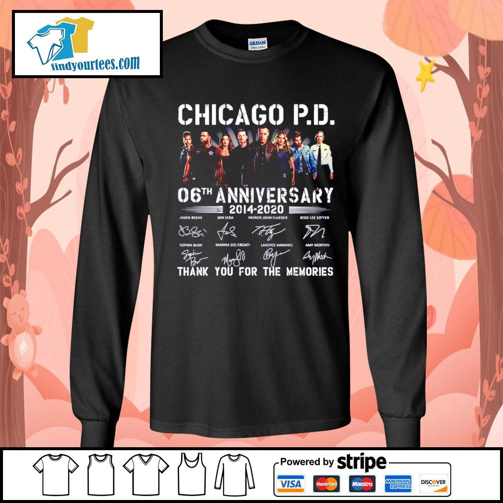 Chicago P.D 06th anniversary 2014 2020 thank you for the memories s Long-Sleeves-Tee