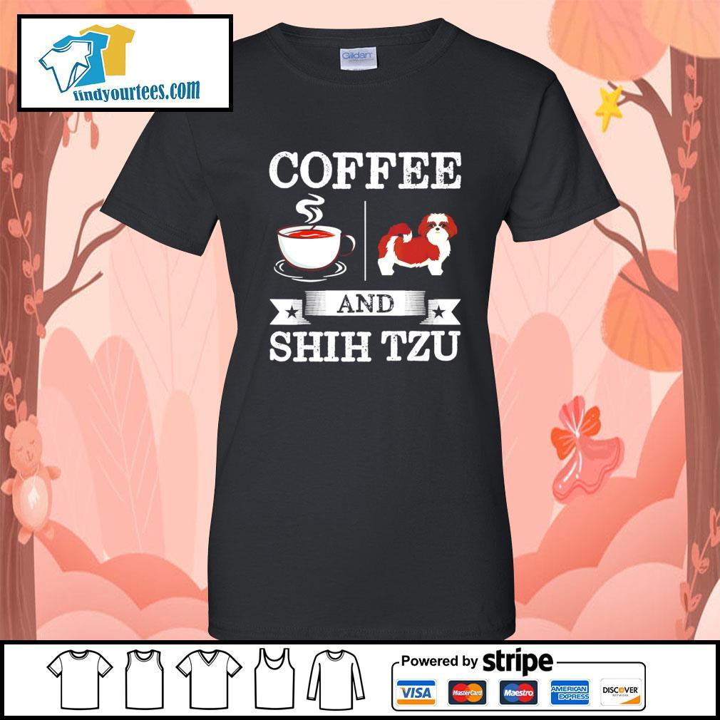 Coffee and Shih Tzu s Ladies-Tee