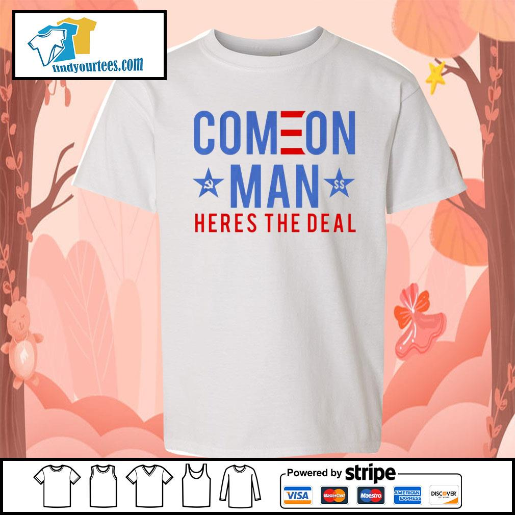 Come on man here's the deal s Kid-T-shirt