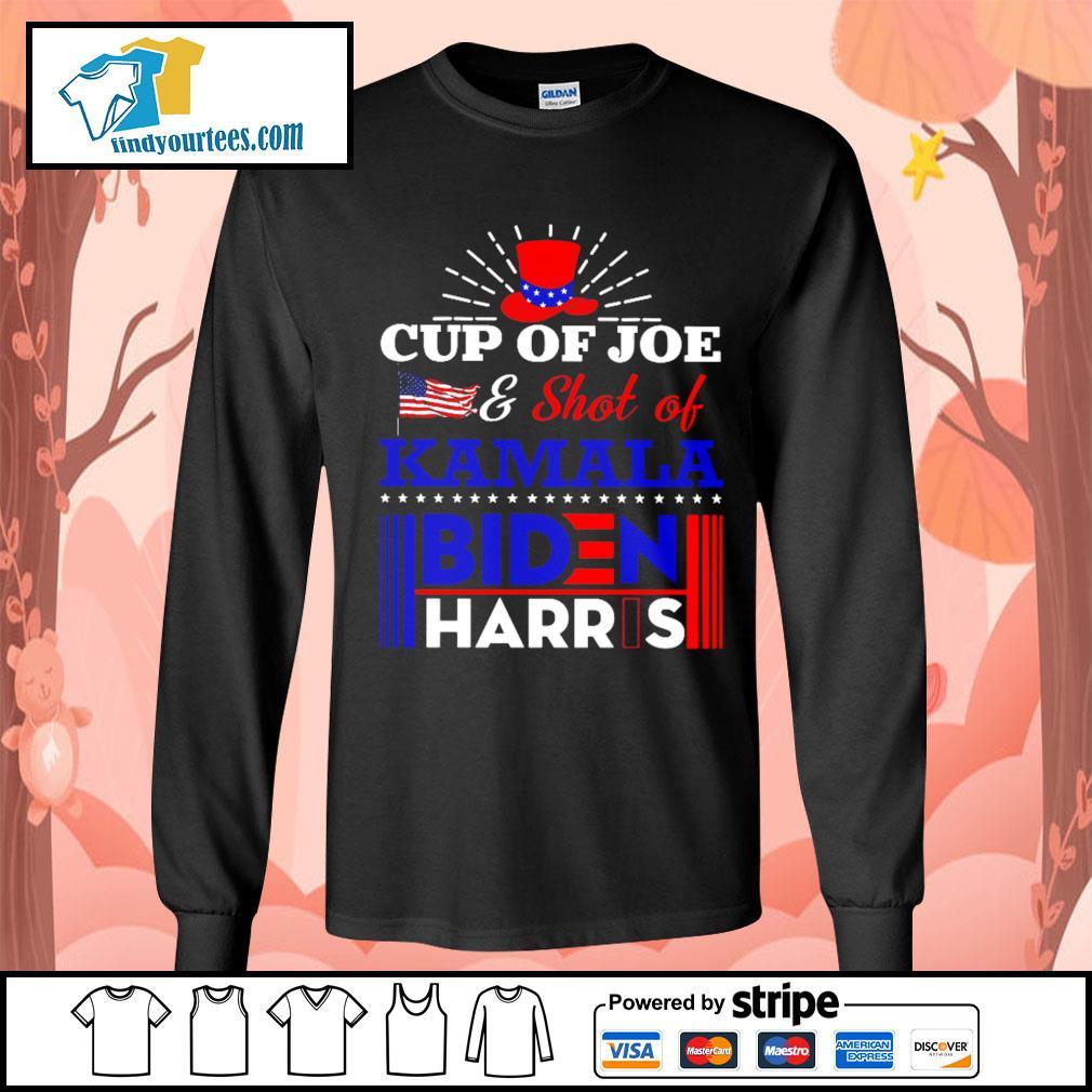 Cup of Joe and shot of Kamala Biden Harris s Long-Sleeves-Tee