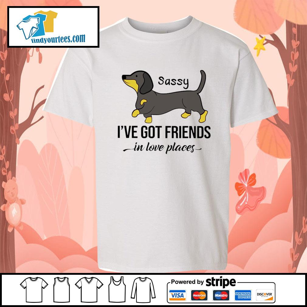 Dachshund Sassy I've got friends in love places s Kid-T-shirt