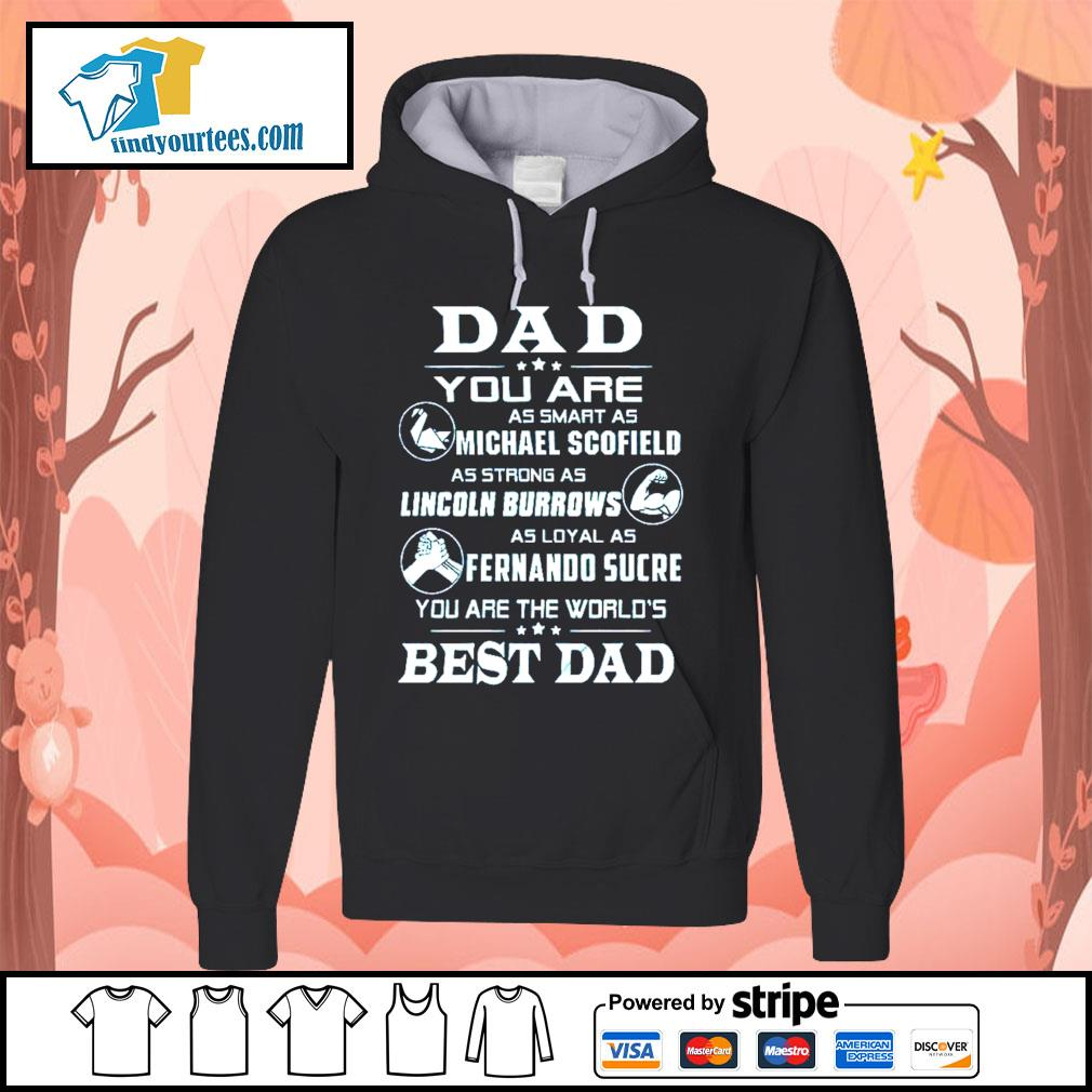 Dad you are as smart as Michael Scofield as strong as Lincoln Burrows s Hoodie