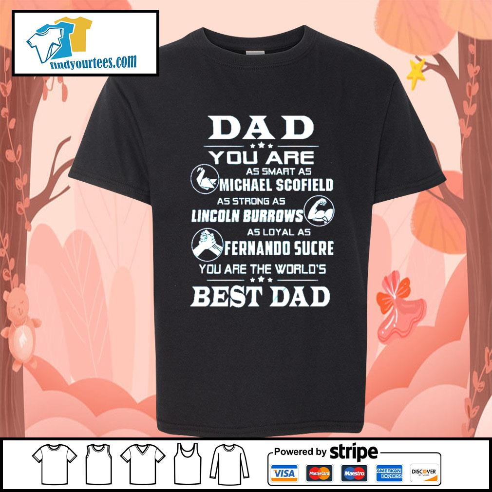 Dad you are as smart as Michael Scofield as strong as Lincoln Burrows s Kid-T-shirt