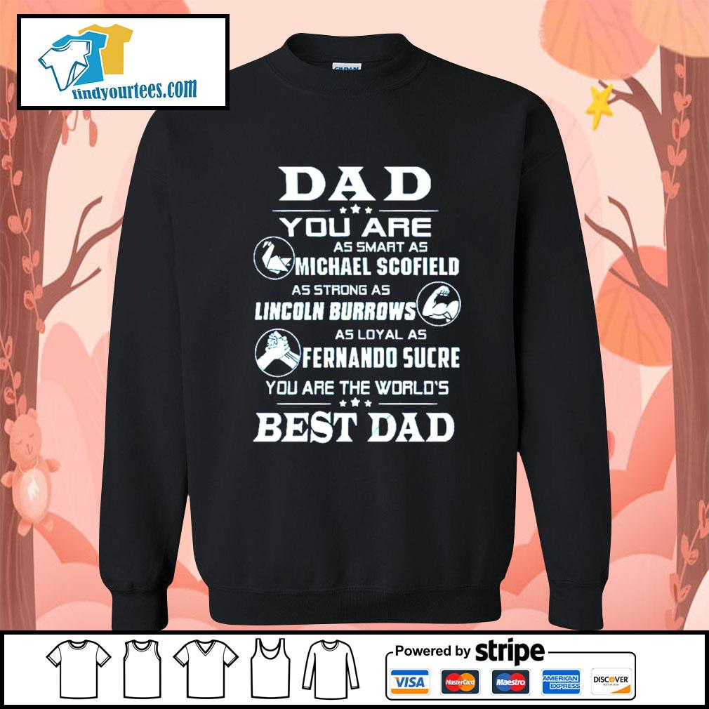 Dad you are as smart as Michael Scofield as strong as Lincoln Burrows s Sweater