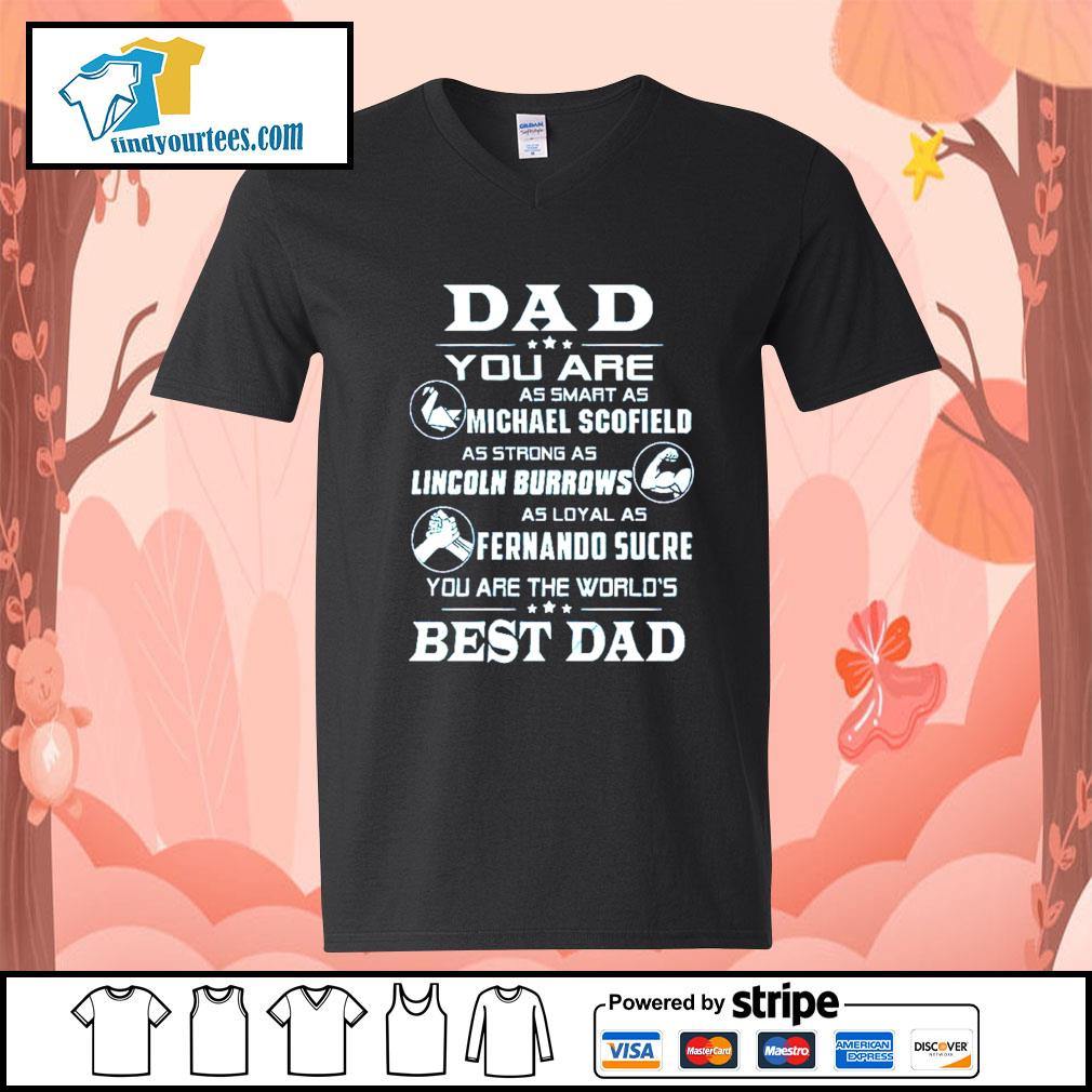 Dad you are as smart as Michael Scofield as strong as Lincoln Burrows s V-neck-T-shirt