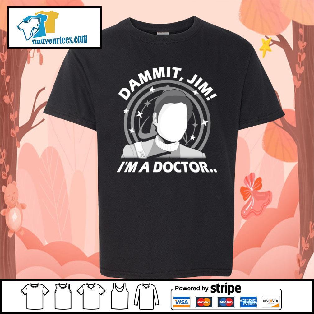 Dammit Jim I'm a doctor s Kid-T-shirt
