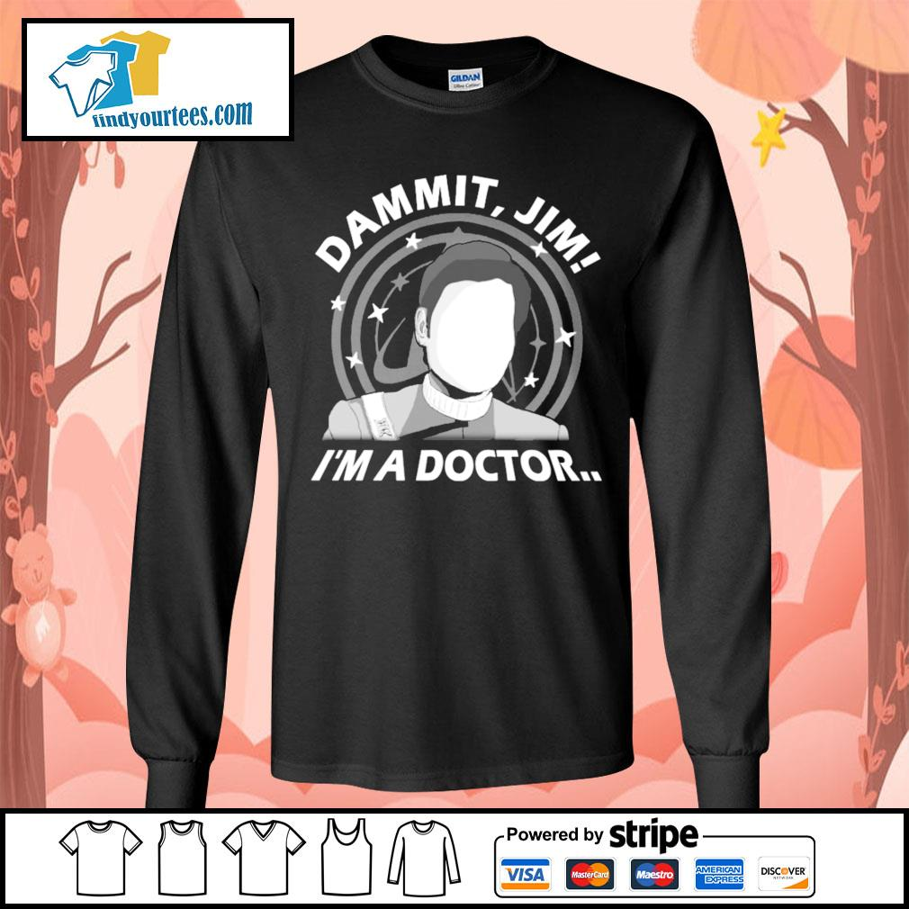 Dammit Jim I'm a doctor s Long-Sleeves-Tee
