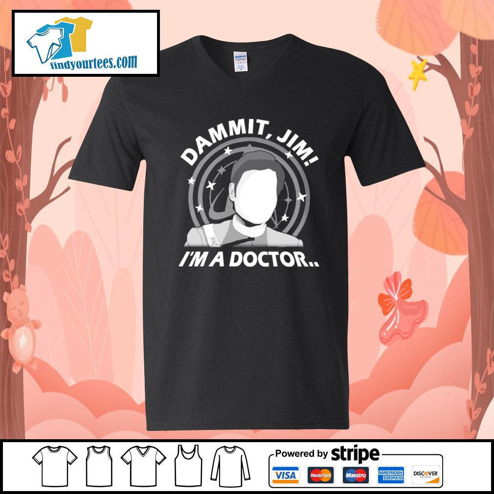 Dammit Jim I'm a doctor s V-neck-T-shirt