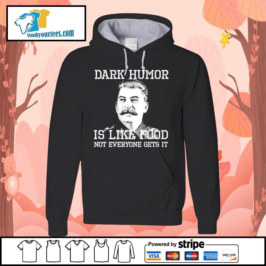 Dark Humor is like food not everyone gets it s Hoodie
