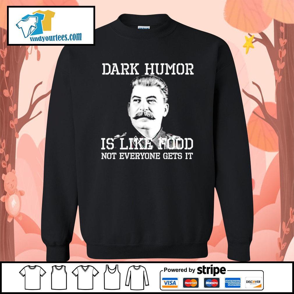 Dark Humor is like food not everyone gets it s Sweater