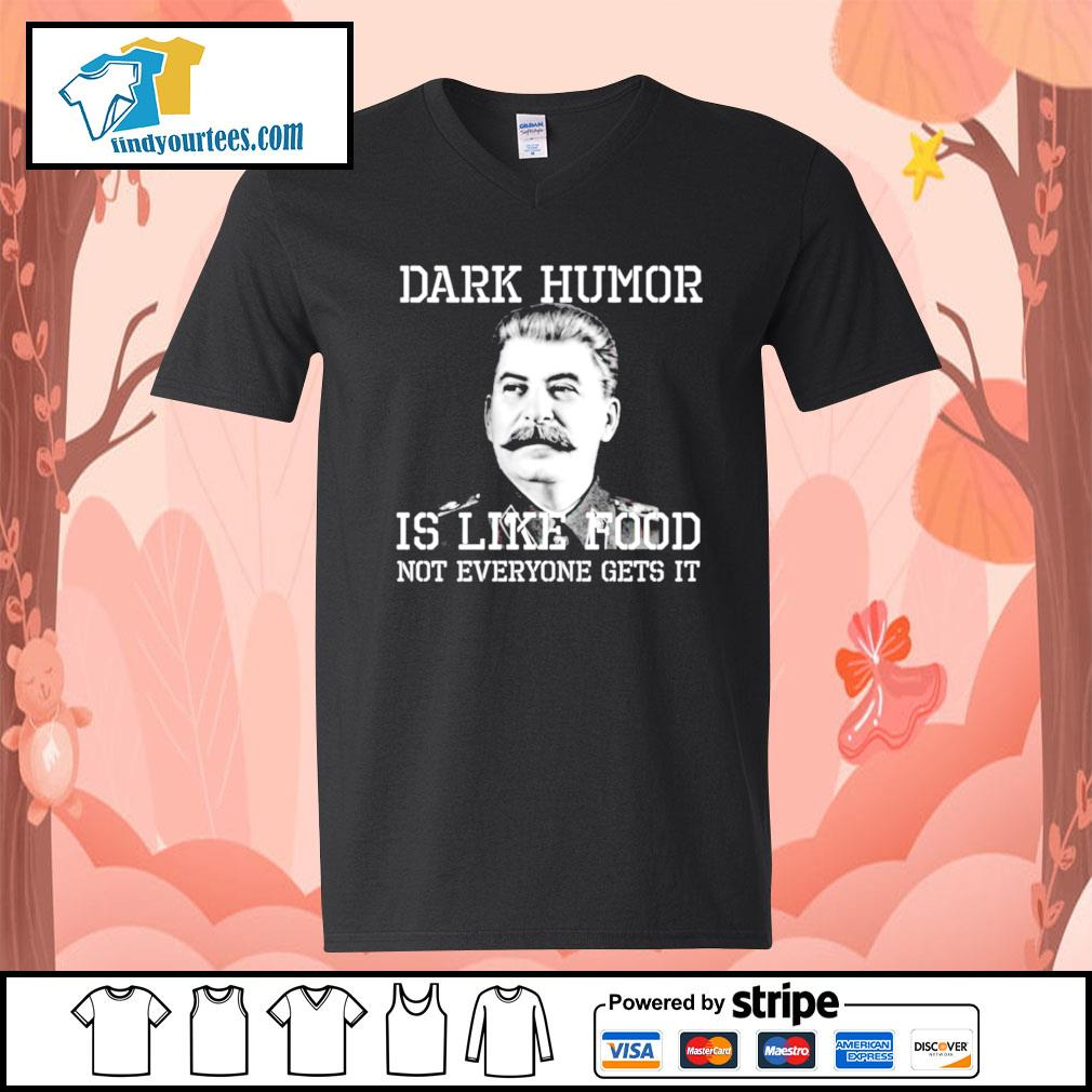Dark Humor is like food not everyone gets it s V-neck-T-shirt