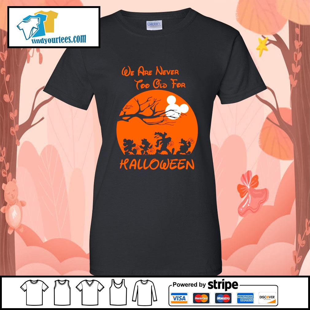 Disney We are never too old for Halloween s Ladies-Tee