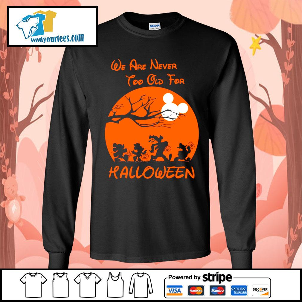 Disney We are never too old for Halloween s Long-Sleeves-Tee