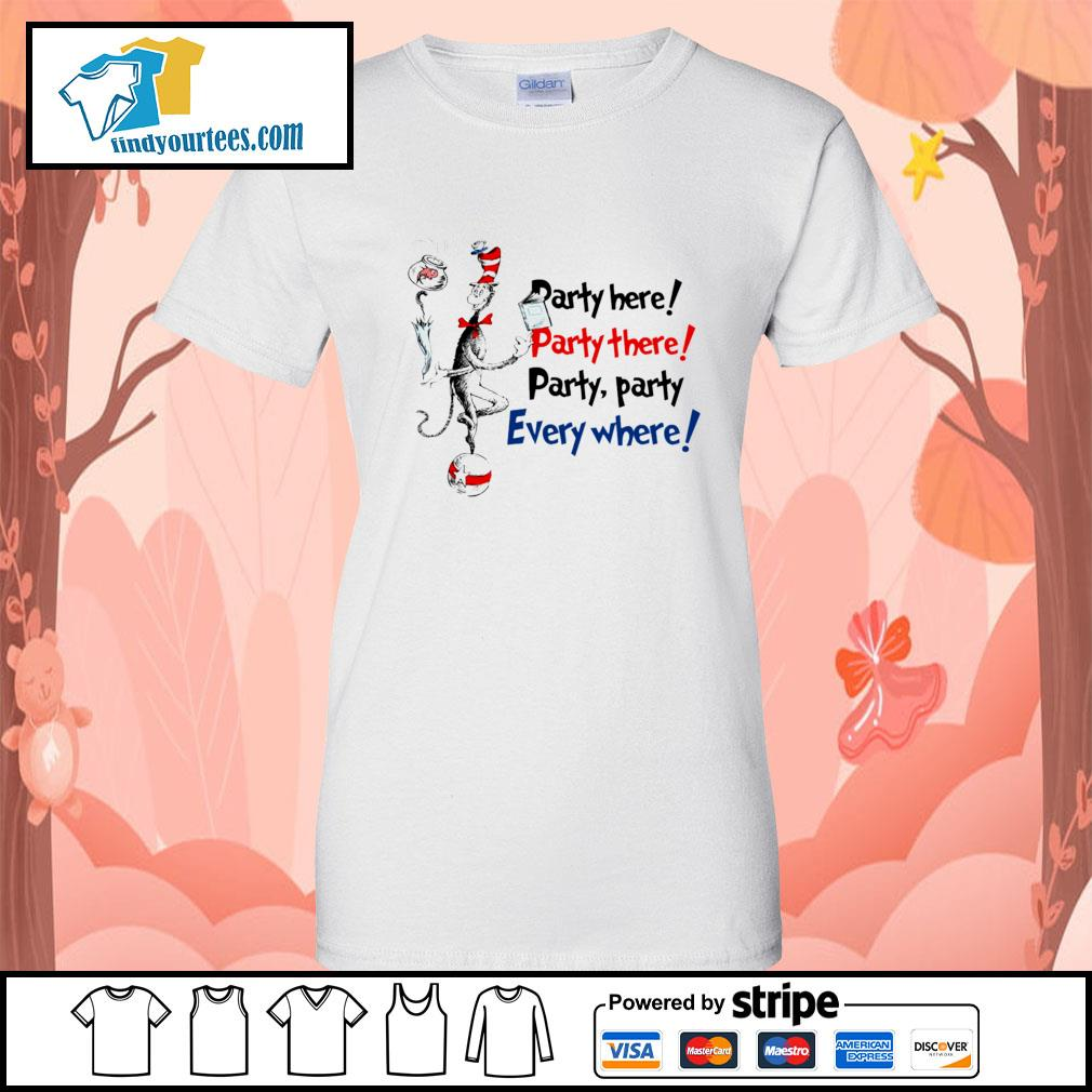 Dr Seuss party here party there party party everywhere s Ladies-Tee