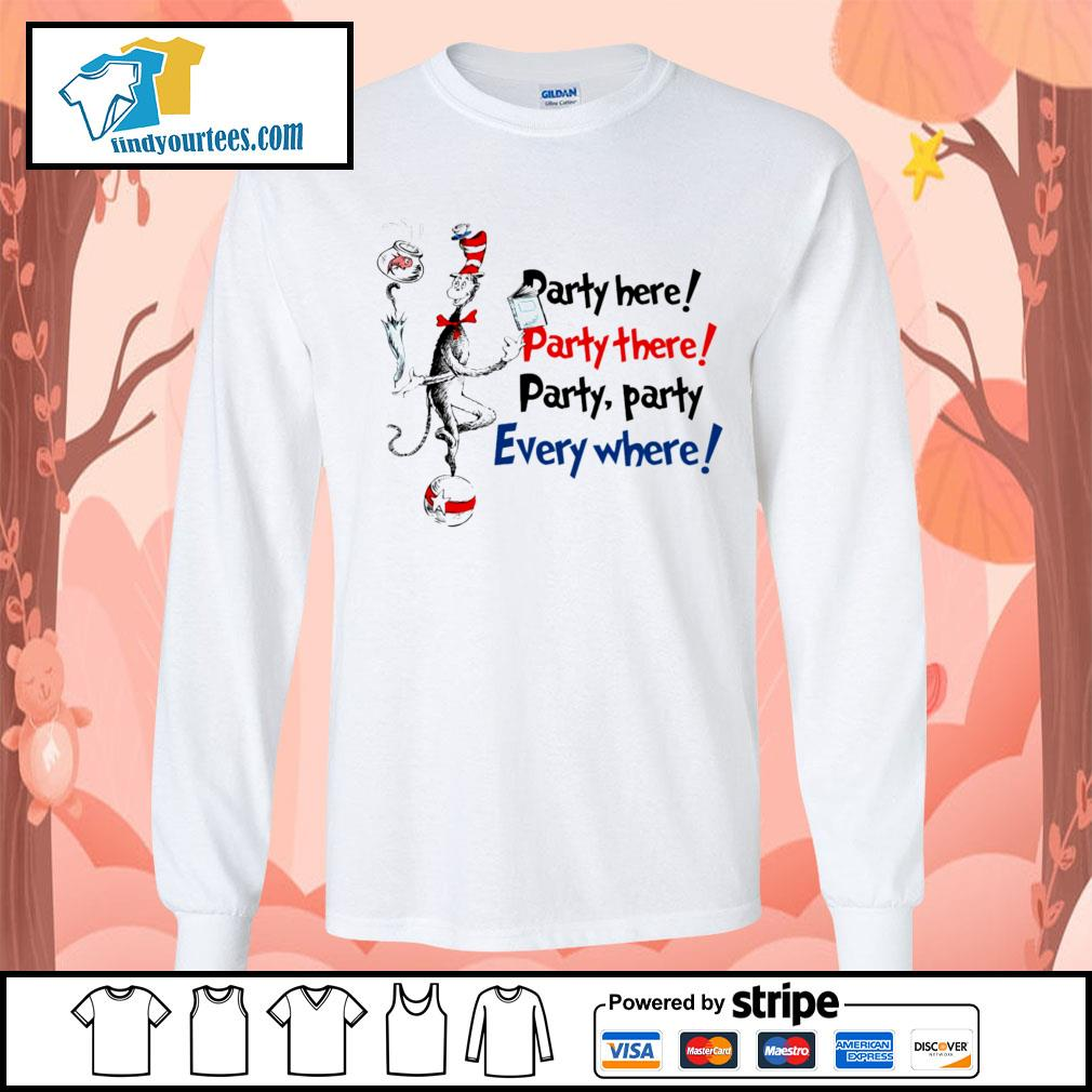 Dr Seuss party here party there party party everywhere s Long-Sleeves-Tee
