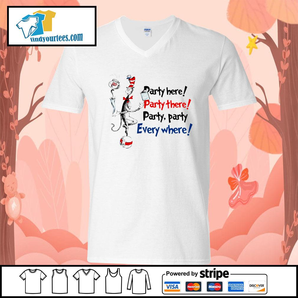 Dr Seuss party here party there party party everywhere s V-neck-T-shirt