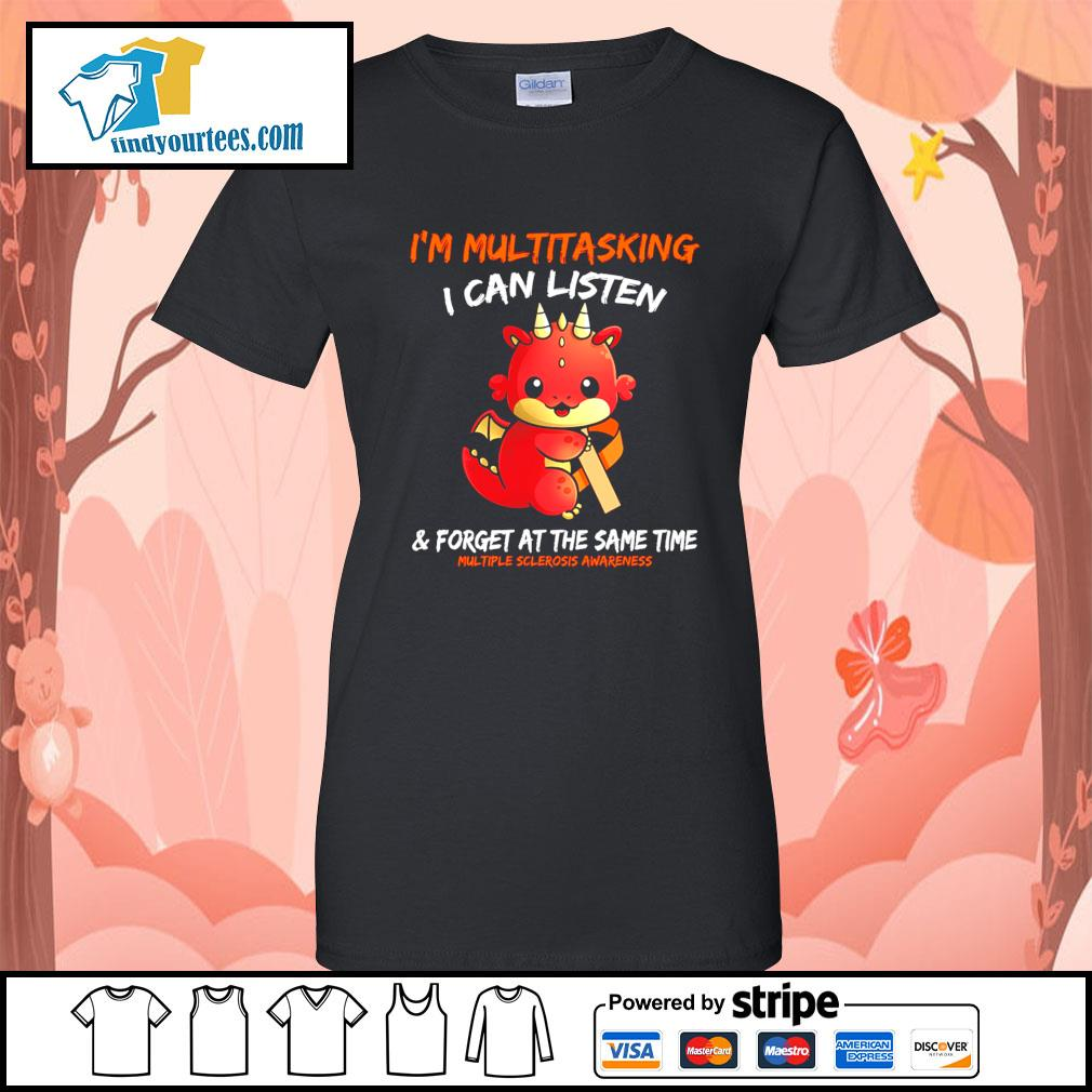 Dragon I'm multitasking I can listen and forget at the same time s Ladies-Tee
