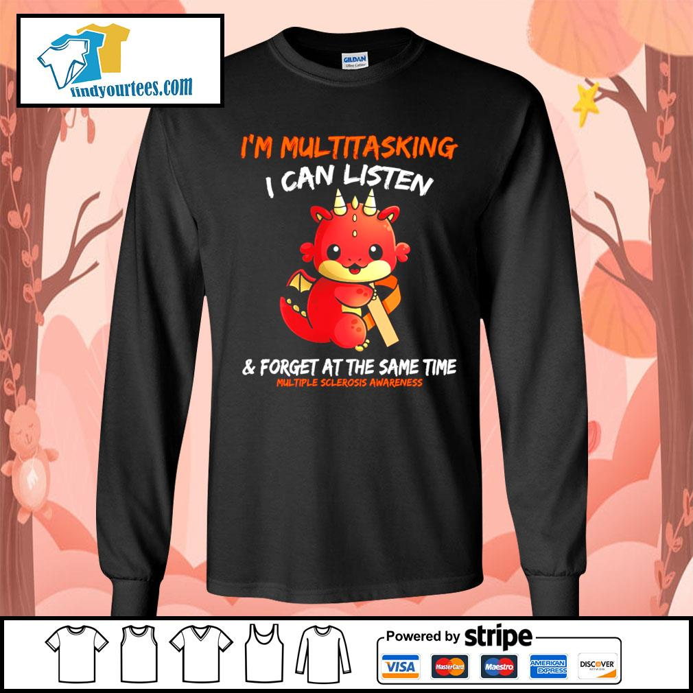 Dragon I'm multitasking I can listen and forget at the same time s Long-Sleeves-Tee