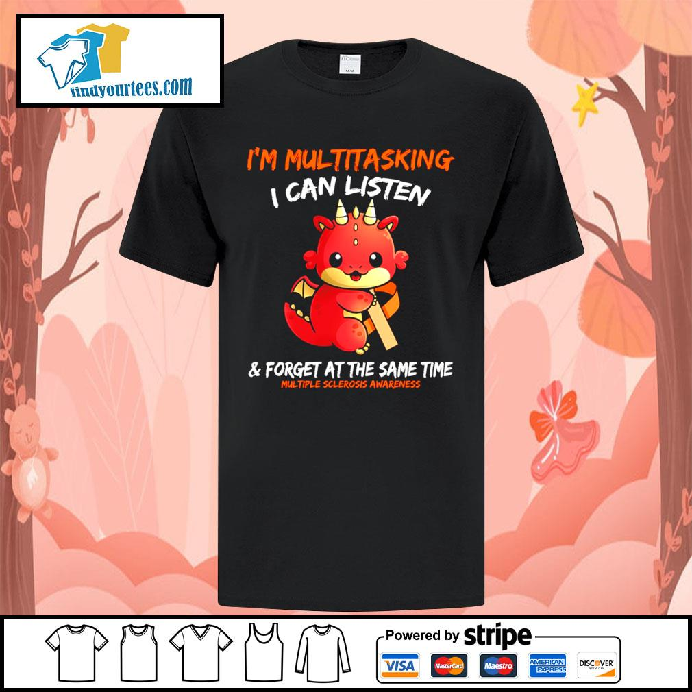 Dragon I'm multitasking I can listen and forget at the same time shirt