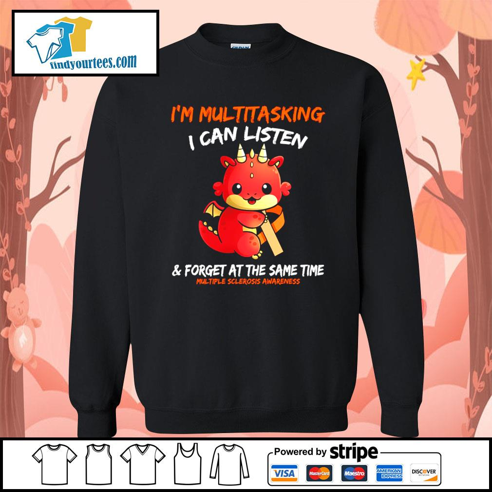 Dragon I'm multitasking I can listen and forget at the same time s Sweater