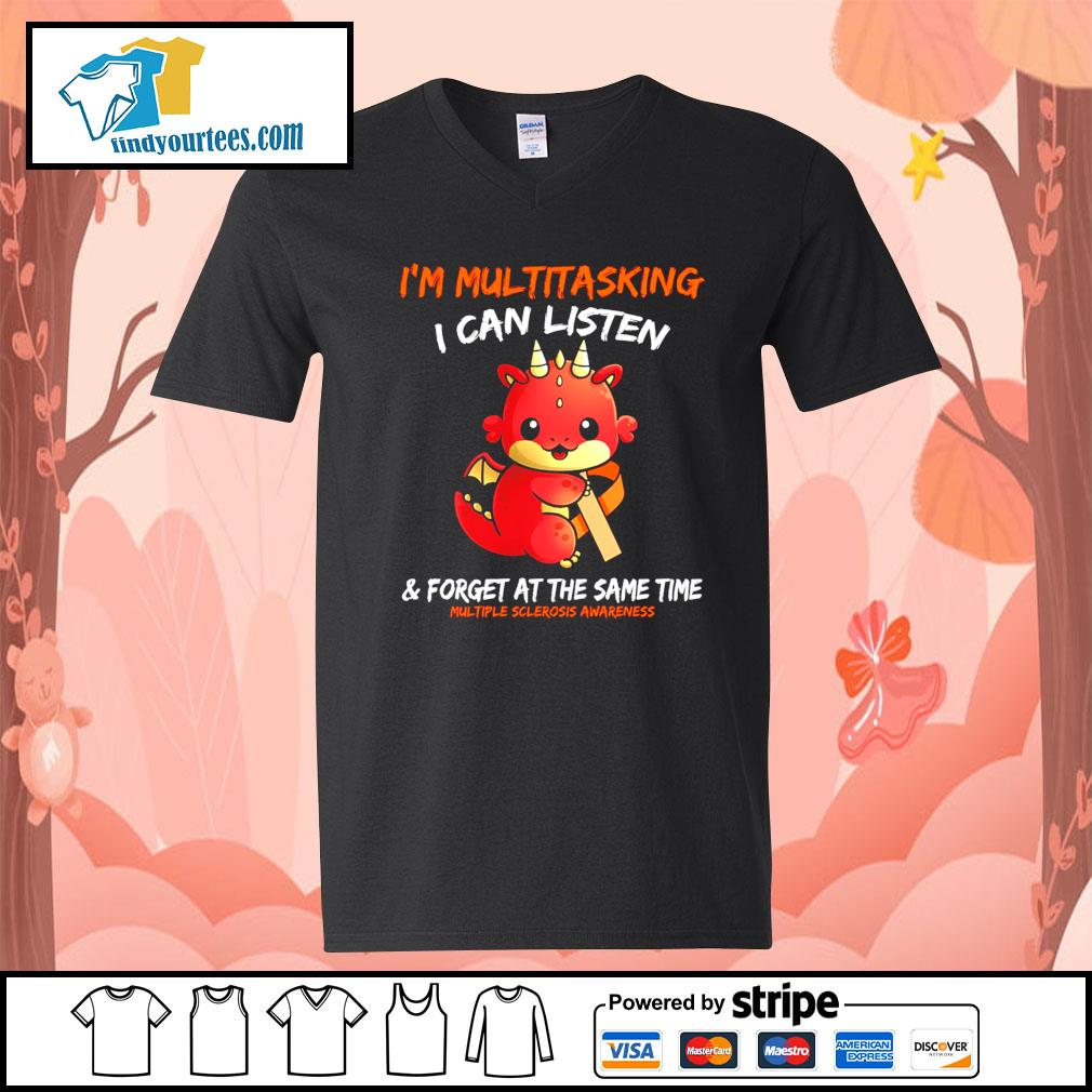 Dragon I'm multitasking I can listen and forget at the same time s V-neck-T-shirt