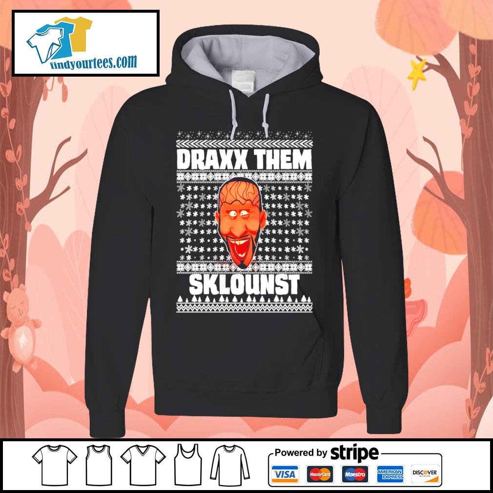 Draxx them sklounst Ugly Christmas shirt, sweater Hoodie