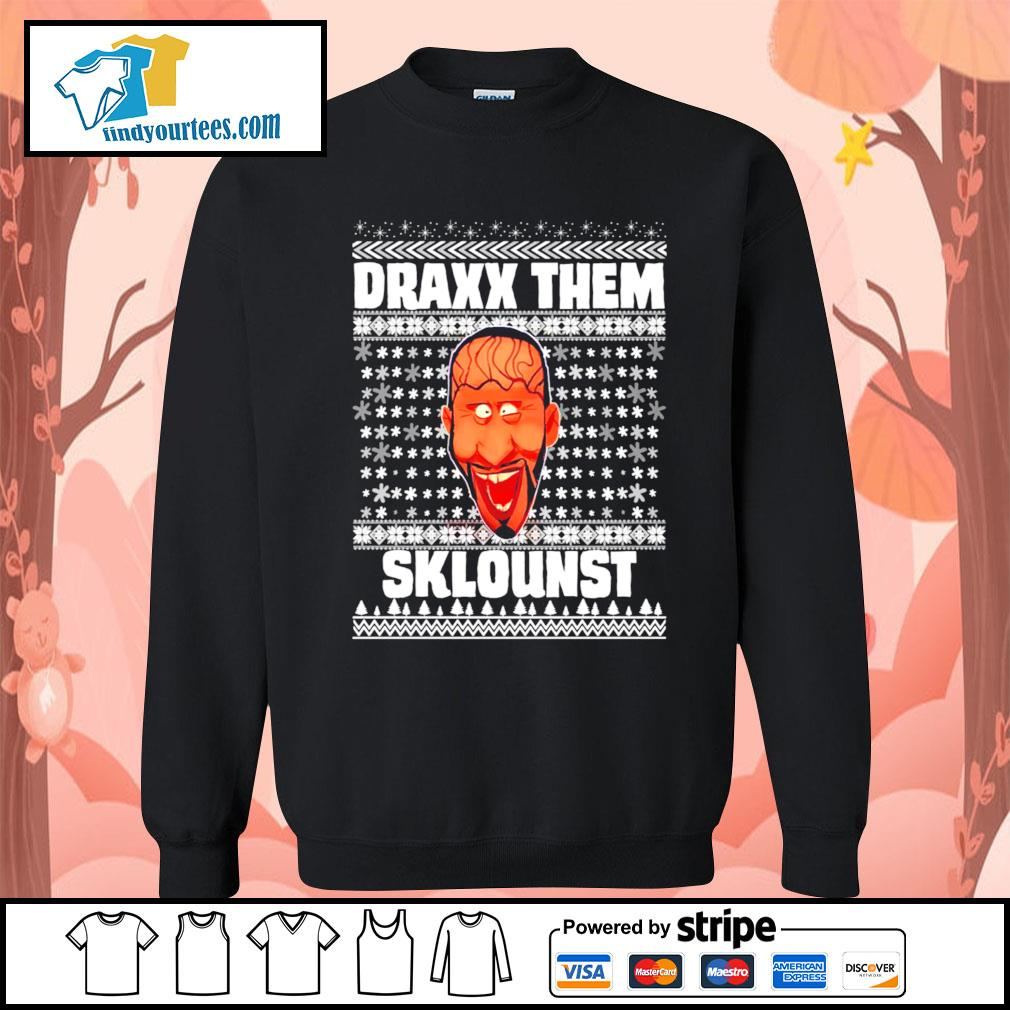 Draxx them sklounst Ugly Christmas shirt, sweater Sweater