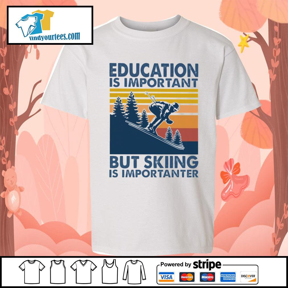 Education is important but skiing is importanter vintage s Kid-T-shirt