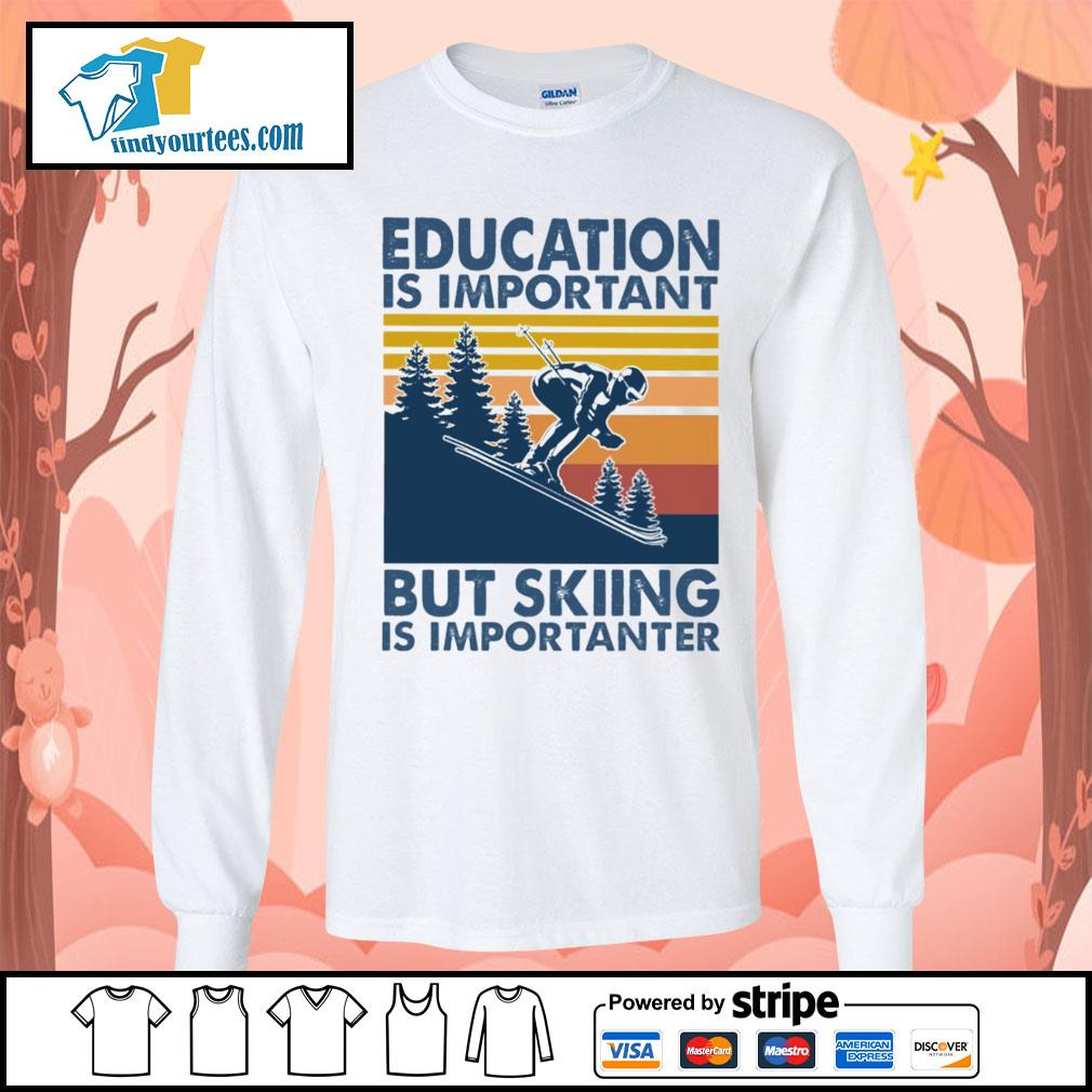 Education is important but skiing is importanter vintage s Long-Sleeves-Tee