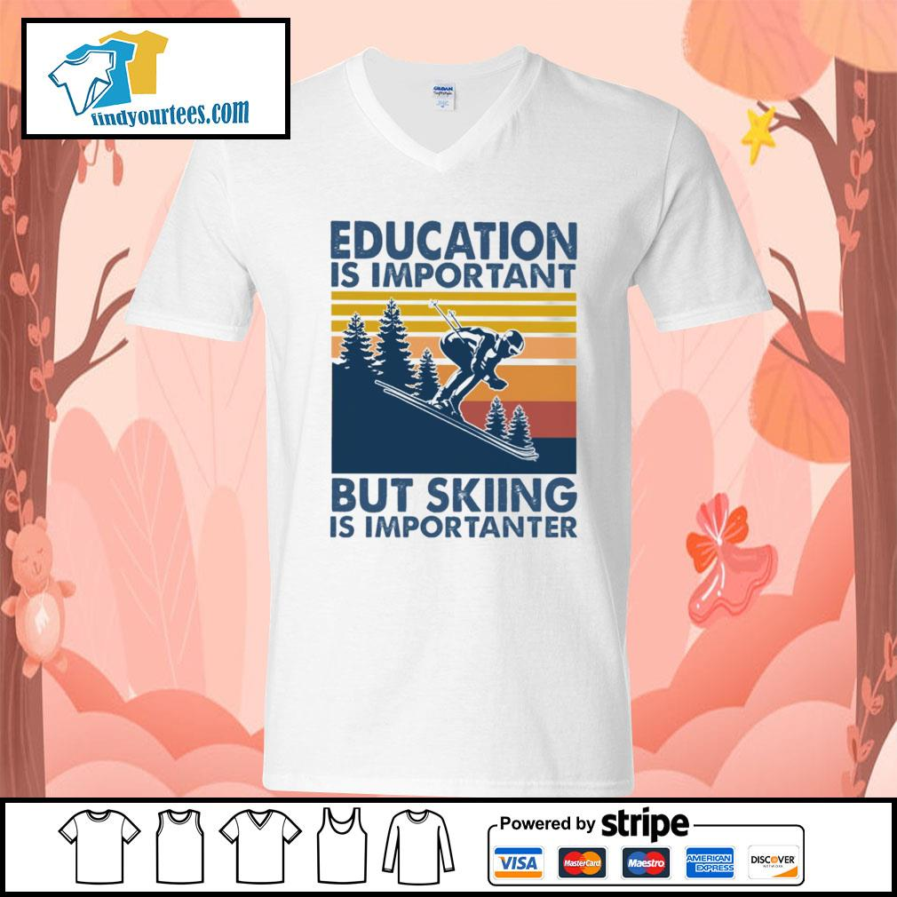 Education is important but skiing is importanter vintage s V-neck-T-shirt