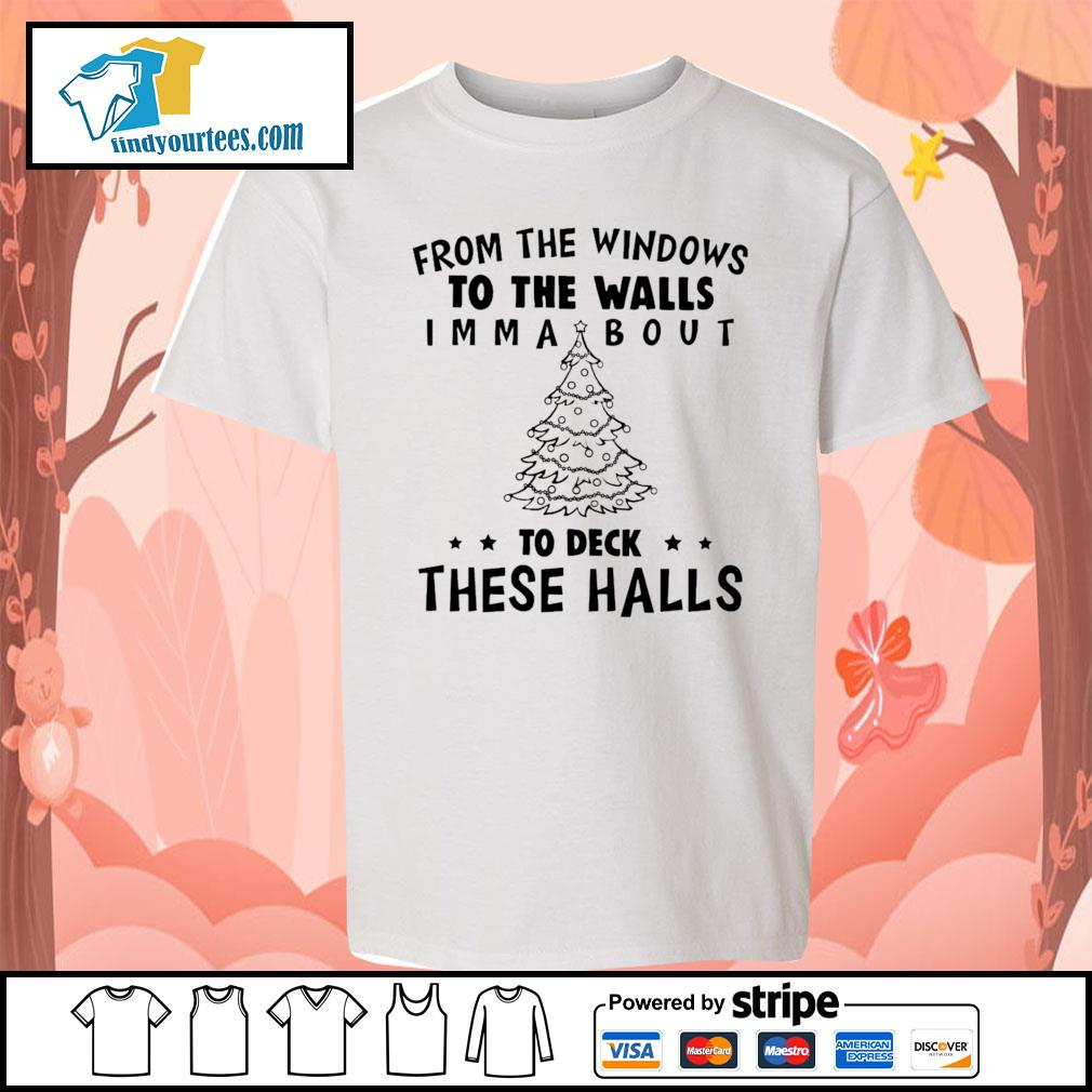 From the windows to the walls I'm about to deck these halls s Kid-T-shirt