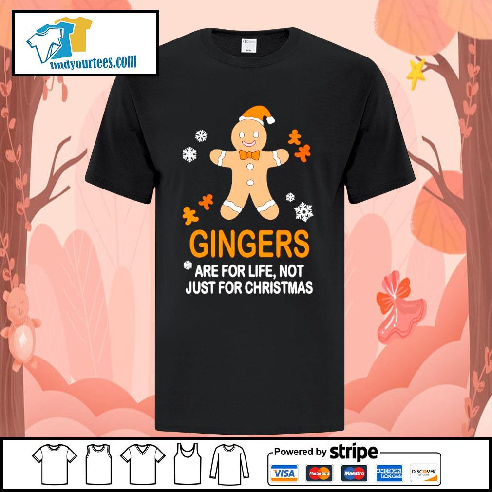 Gingers are for life not just for Christmas shirt, sweater
