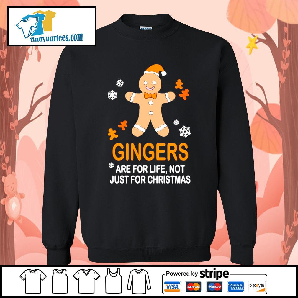 Gingers are for life not just for Christmas shirt, sweater Sweater