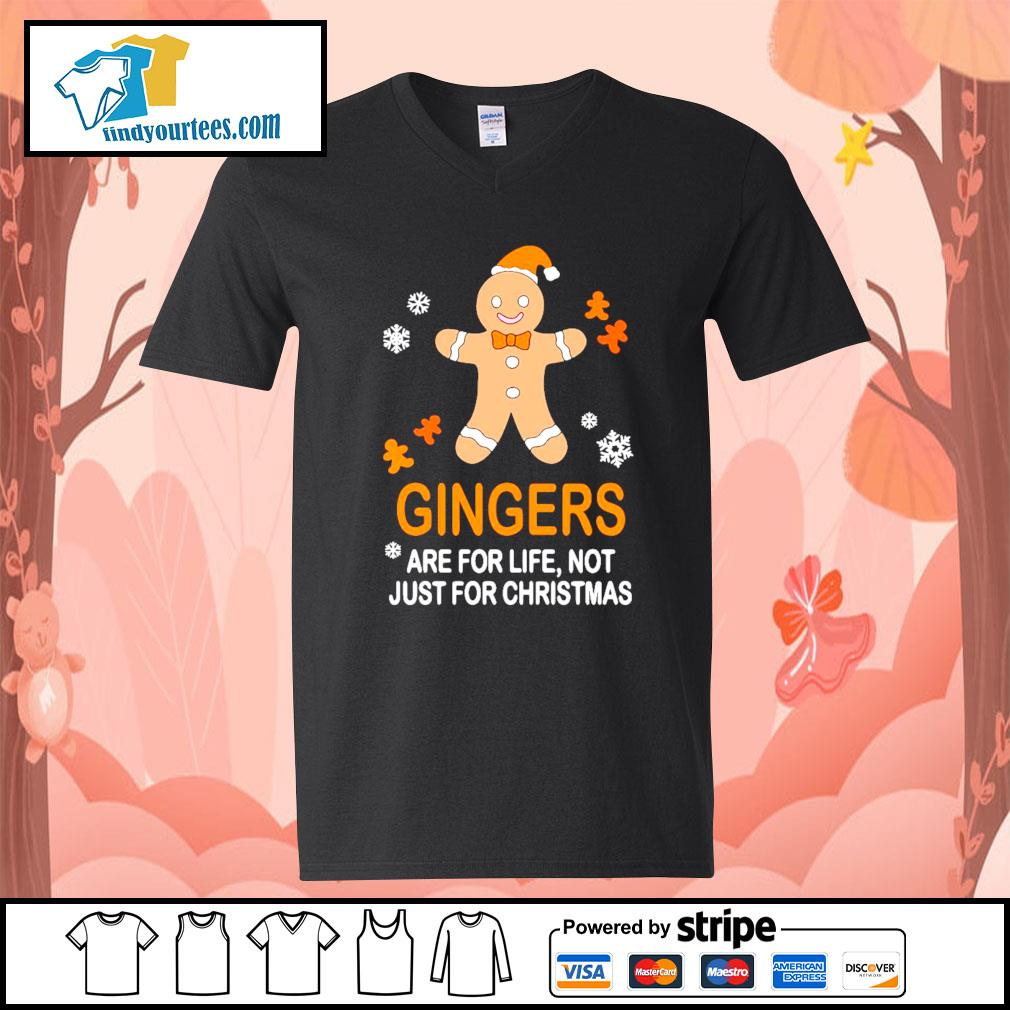 Gingers are for life not just for Christmas shirt, sweater V-neck-T-shirt