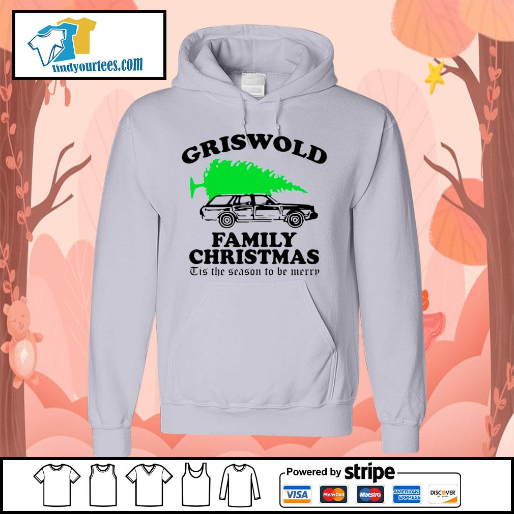 Griswold family Christmas Tis the season to be merry s Hoodie